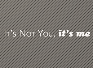 StirStudios Portfolio | It's Not You, It's Me